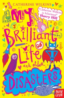 My Brilliant Life and Other Disasters, Paperback / softback Book