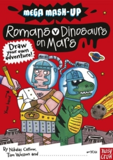 Mega Mash-Up: Romans v Dinosaurs on Mars, Paperback Book