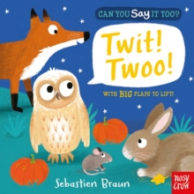 Can You Say It Too? Twit! Twoo!, Board book Book