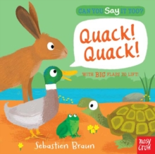 Can You Say It Too? Quack! Quack!, Hardback Book