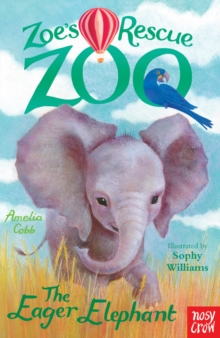 Zoe's Rescue Zoo: The Eager Elephant, EPUB eBook