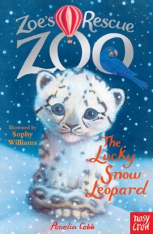 Zoe's Rescue Zoo: The Lucky Snow Leopard, Paperback / softback Book