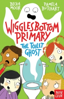 Wigglesbottom Primary: The Toilet Ghost, Paperback / softback Book