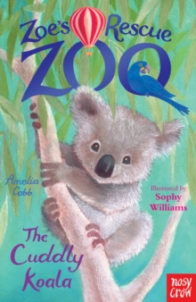 Zoe's Rescue Zoo: The Cuddly Koala, Paperback Book