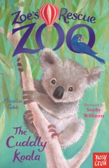 Zoe's Rescue Zoo: The Cuddly Koala, EPUB eBook