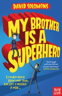 My Brother Is a Superhero : Winner of the Waterstones Children's Book Prize, Paperback Book