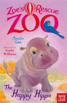 Zoe's Rescue Zoo: The Happy Hippo, Paperback / softback Book