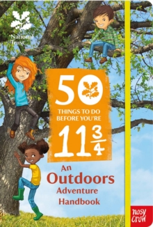 National Trust: 50 Things To Do Before You're 11 3/4, Paperback / softback Book