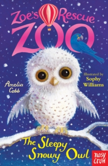Zoe's Rescue Zoo: The Sleepy Snowy Owl, EPUB eBook