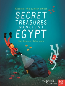 British Museum: Secret Treasures of Ancient Egypt: Discover the Sunken Cities, Paperback Book
