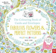 British Museum: The Colouring Book of Cards and Envelopes: Fabulous Flowers and Perfect Patterns, Paperback Book