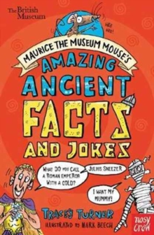 British Museum: Maurice the Museum Mouse's Amazing Ancient Book of Facts and Jokes, Paperback Book