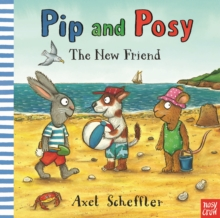 Pip and Posy: The New Friend, Paperback / softback Book