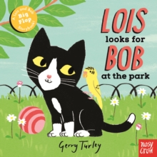 Lois Looks for Bob at the Park, Board book Book