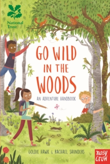 National Trust: Go Wild in the Woods : 2018 ACE Best Product Awards finalist, Hardback Book