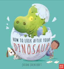 How to Look After Your Dinosaur, Hardback Book