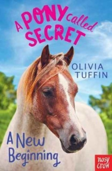 A Pony Called Secret: A New Beginning, Paperback / softback Book