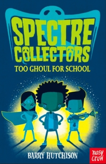 Spectre Collectors: Too Ghoul For School, Paperback / softback Book