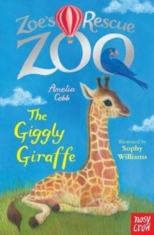 Zoe's Rescue Zoo: The Giggly Giraffe, Paperback Book