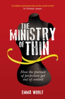The Ministry of Thin : How the Pursuit of Perfection Got Out of Control, PDF eBook