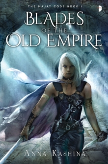 Blades of the Old Empire, Paperback Book