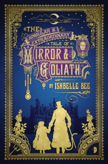 The Singular and Extraordinary Tale of Mirror and Goliath, Paperback Book