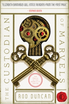 The Custodian of Marvels : The Third Book in the Fall of the Gas-Lit Empire Series, Paperback / softback Book