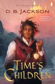 Time's Children : BOOK I OF THE ISLEVALE SERIES, Paperback / softback Book