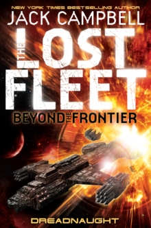 Lost Fleet : Beyond the Frontier - Dreadnaught Book 1, Paperback / softback Book