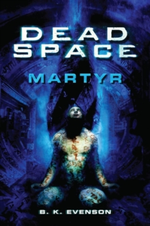 Dead Space - Martyr, Paperback Book