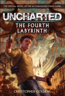 Uncharted - The Fourth Labyrinth, Paperback Book