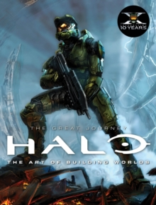 Halo: The Great Journey : The Art of Building Worlds, Hardback Book