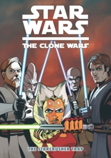 Star Wars - The Clone Wars : Starcrusher Trap, Paperback / softback Book