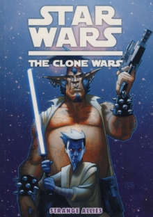 Star Wars - The Clone Wars : Strange Allies, Paperback Book