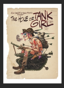 Hole of Tank Girl : The Complete Hewlett & Martin Tank Girl, Hardback Book