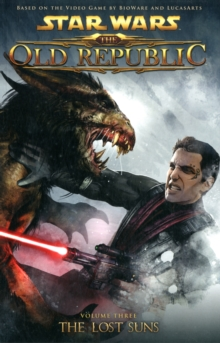 Star Wars - The Old Republic : Lost Suns v. 3, Paperback / softback Book