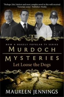 Murdoch Mysteries - Let Loose The Dogs, Paperback / softback Book