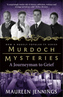 Murdoch Mysteries - Journeyman to Grief, Paperback Book