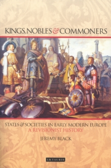 Kings, Nobles and Commoners : States and Societies in Early Modern Europe, PDF eBook