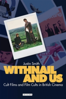Withnail and Us : Cult Films and Film Cults in British Cinema, PDF eBook