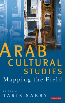 Arab Cultural Studies : Mapping the Field, PDF eBook