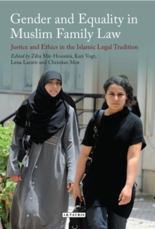 Gender and Equality in Muslim Family Law : Justice and Ethics in the Islamic Legal Tradition, PDF eBook