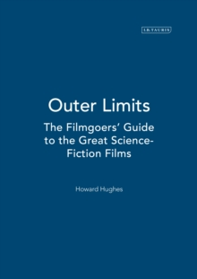 Outer Limits : The Filmgoers  Guide to the Great Science-Fiction Films, PDF eBook