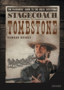 Stagecoach to Tombstone : The Filmgoers' Guide to the Great Westerns, EPUB eBook
