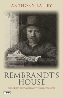 Rembrandt's House : Exploring the World of the Great Master, EPUB eBook
