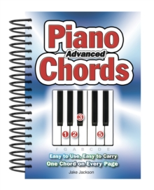 Advanced Piano Chords : Easy to Use, Easy to Carry, One Chord on Every Page, Spiral bound Book