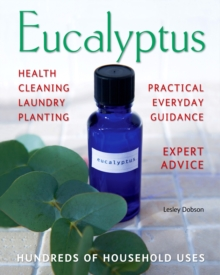 Eucalyptus : Hundreds of Household Uses, Paperback Book