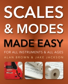 Scales and Modes Made Easy : For All Instruments and All Ages, Paperback / softback Book