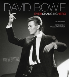 David Bowie : Ever Changing Hero, Hardback Book