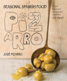 Seasonal Spanish Food : Pizarro: Seasonal Spanish Food, Paperback / softback Book